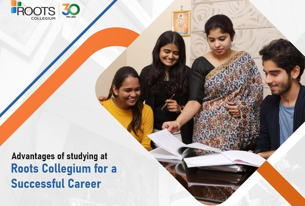 Advantages Of Studying At Roots Collegium For A Successful Career