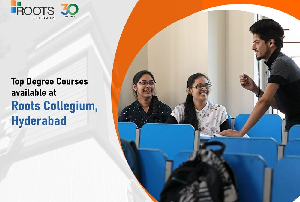 Top Degree Courses Available At Roots Collegium, Hyderabad