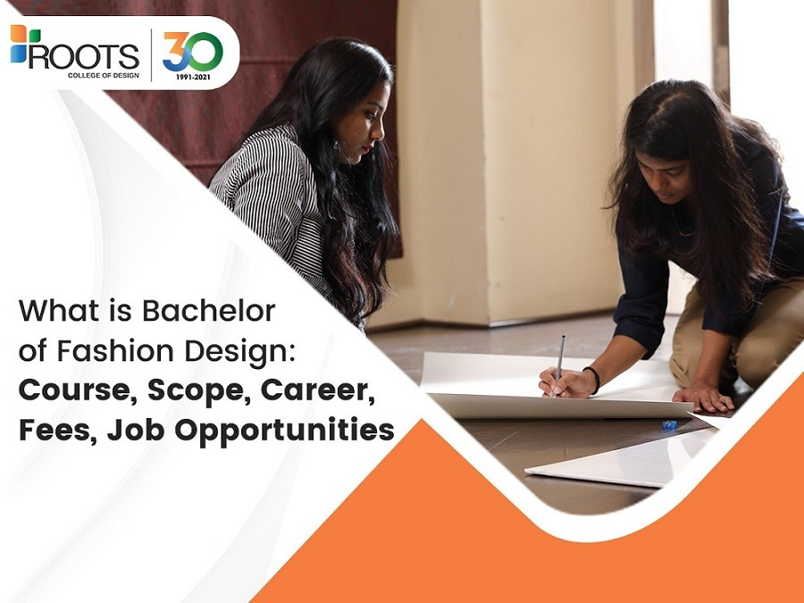 What is Bachelor of Fashion Design: Course, Scope, Career, Fees, Job Opportunities