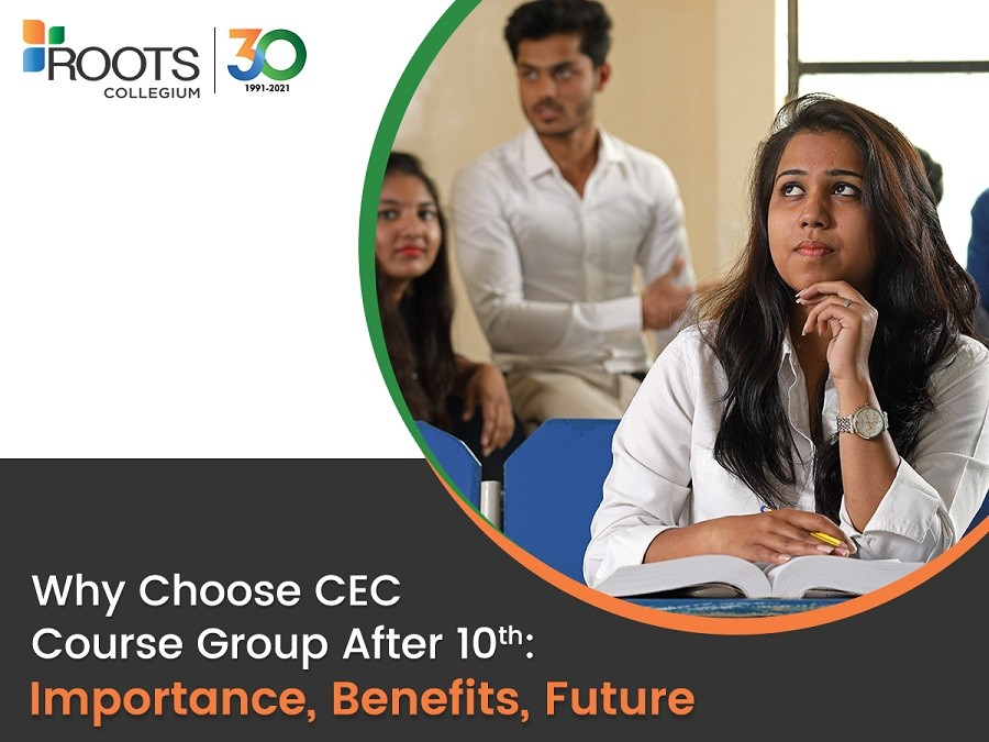 Why Choose CEC Course Group After 10th:  Importance, Benefits, Future